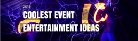 Coolest Event Entertainment Ideas for 2015